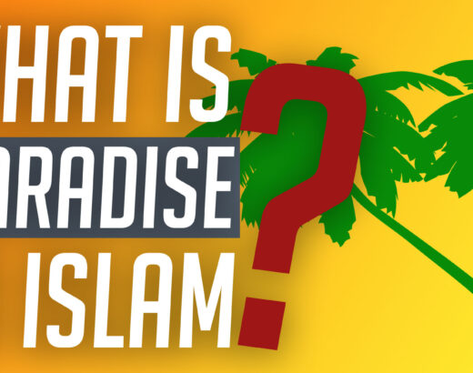 WHAT IS JANNAH (PARADISE/ HEAVEN) IN ISLAM?
