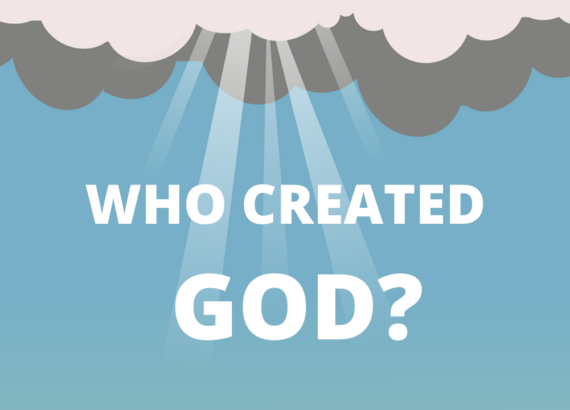 WHO CREATED GOD?