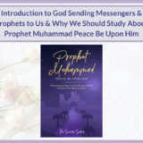 INTRODUCTION TO GOD SENDING MESSENGERS & WHY WE STUDY PROPHET MUHAMMAD'S STORY