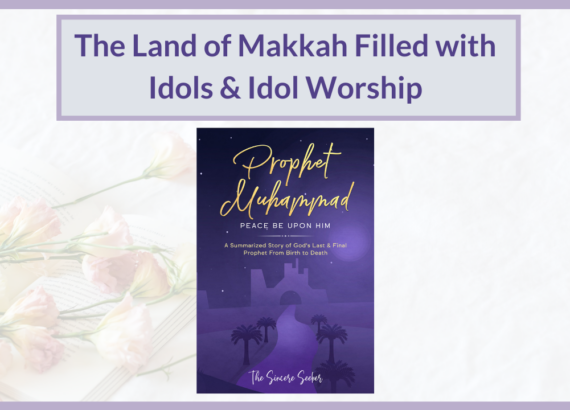 THE LAND OF MAKKAH FILLED W/ IDOL WORSHIP