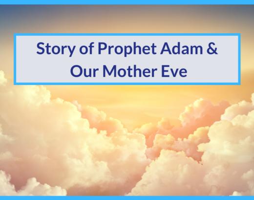 Story of prophet Adam & Eve