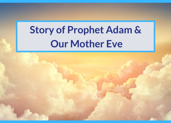 Story of prophet Adam & Eve