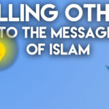 DA'WAH IN ISLAM & ITS IMPORTANCE & HOW TO