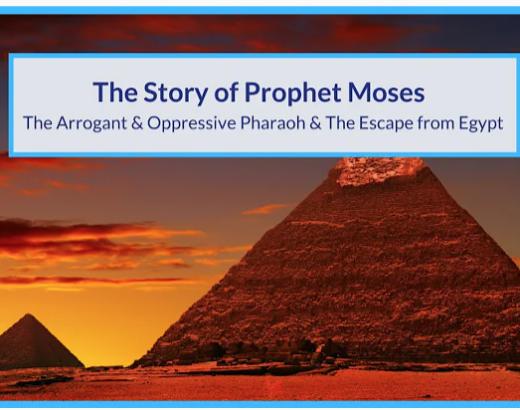 The Story of Prophet Moses | The Arrogant & Oppressive Pharoh & The Escape from Egypt