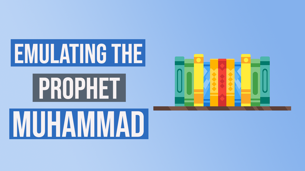 What is Hadith? | What is Sunnah? | Why Do Muslims Emulate Prophet Muhammad? | Sunnah of The Prophet