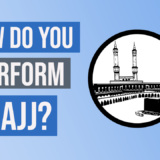 WHAT IS HAJJ (PILGRIMAGE TO MECCA) & ITS STEPS
