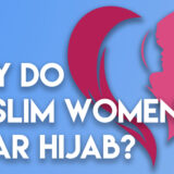 WHY DO MUSLIM WOMEN WEAR HIJAB?